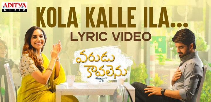 Kola Kalle Ilaa Lyrics from Varudu Kaavalenu