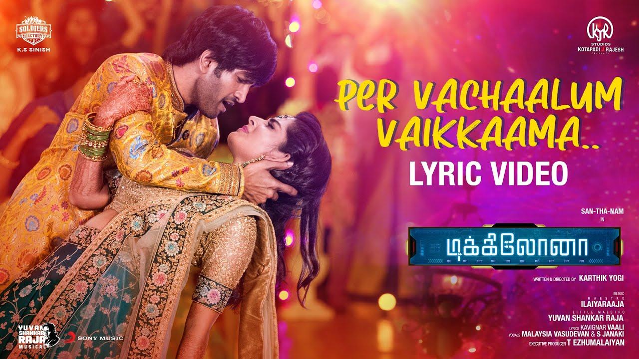 Per Vachaalum Vaikkaama Lyrics from Dikkiloona