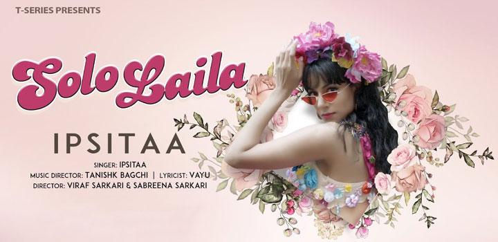 Solo Laila Lyrics by Ipsitaa