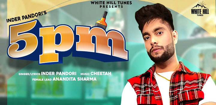 5 Pm Lyrics by Inder Pandori