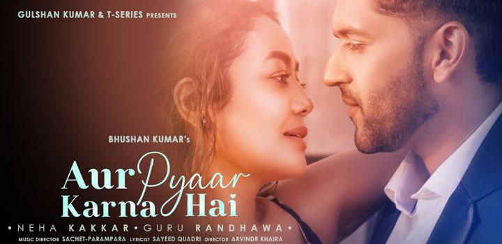 Aur Pyaar Karna Hai Lyrics by Guru Randhawa
