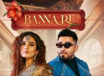 Banna Re Lyrics by Mellow D