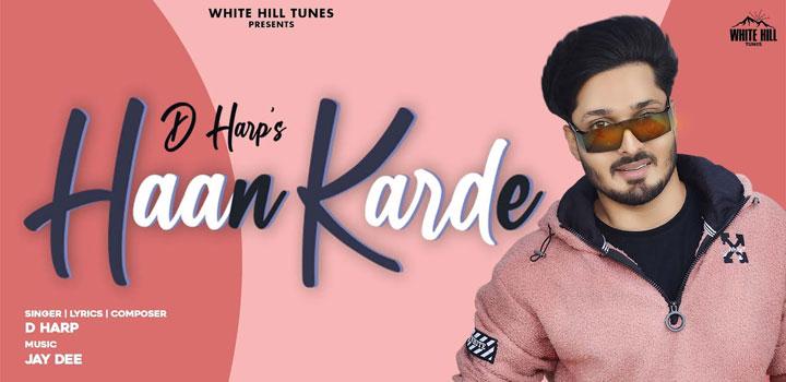 Haan Karde Lyrics by D Harp
