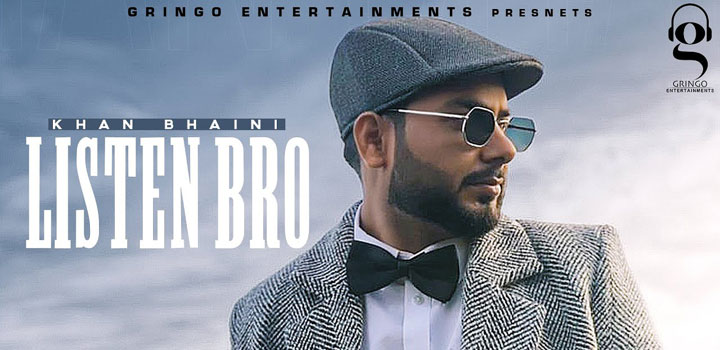 Listen Bro Lyrics by Khan Bhaini