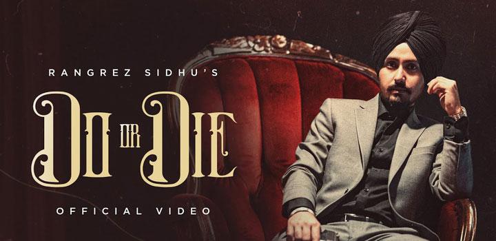 Do Or Die Lyrics by Rangrez Sidhu
