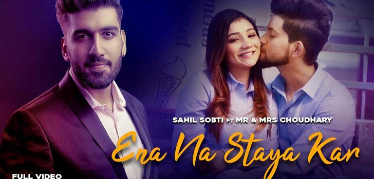 Ena Na Staya Kar Lyrics by Sahil Sobti