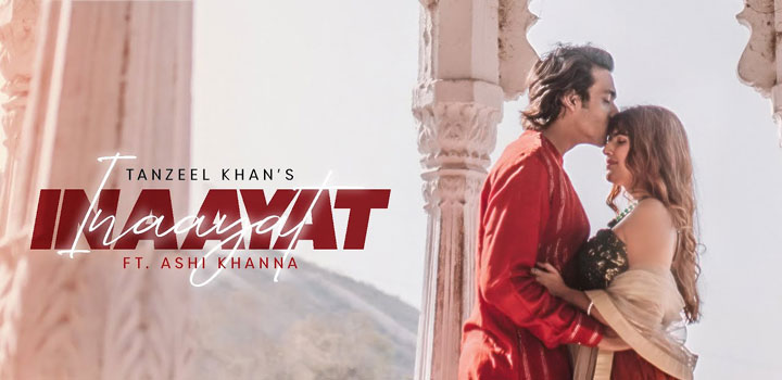 Inaayat Lyrics by Tanzeel Khan
