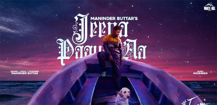 Jeena Paauni Aa Lyrics by Maninder Buttar
