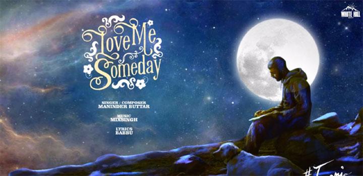Love Me Someday Lyrics by Maninder Buttar