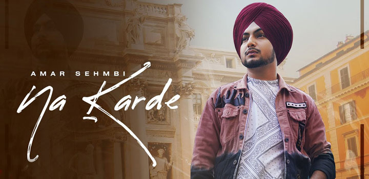 Na Karde Lyrics by Amar Sehmbi
