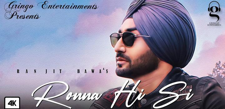 Rona Hi Si Lyrics by Ranjit Bawa