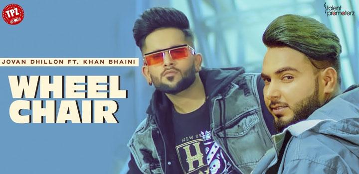 Wheel Chair Lyrics by Jovan Dhillon and Khan Bhaini