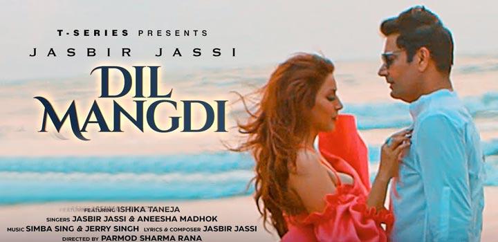 Dil Mangdi Lyrics by Jasbir Jassi