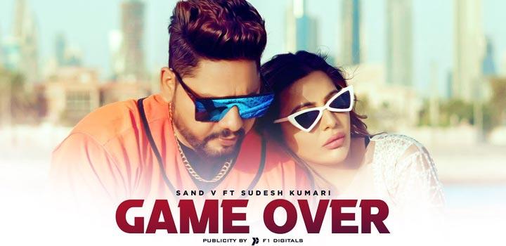 Game Over Lyrics by Sand V and Sudesh Kumari