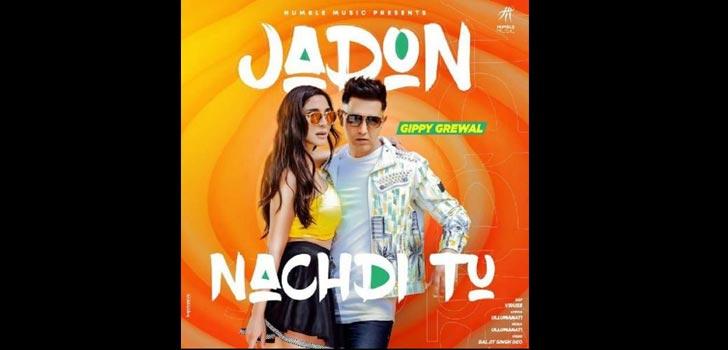 Jadon Nachdi Tu Lyrics by Gippy Grewal