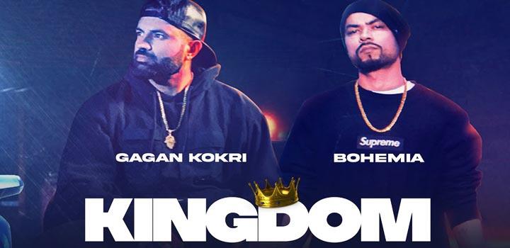 Kingdom Lyrics by Gagan Kokri and Bohemia