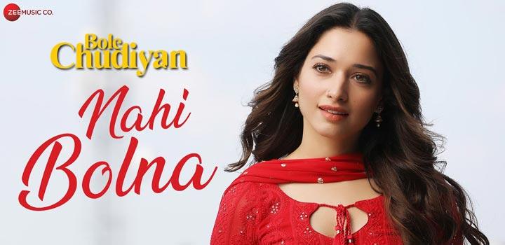 Nahi Bolna Lyrics from Bole Chudiyan