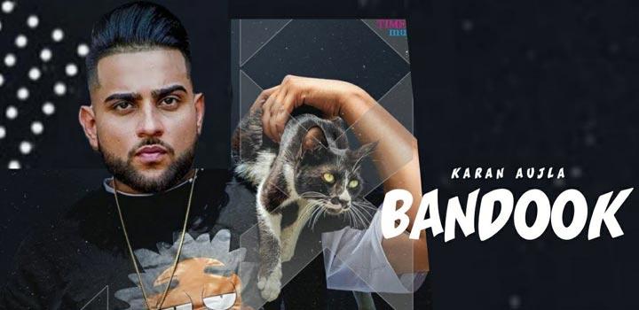 Bandook Lyrics by Karan Aujla