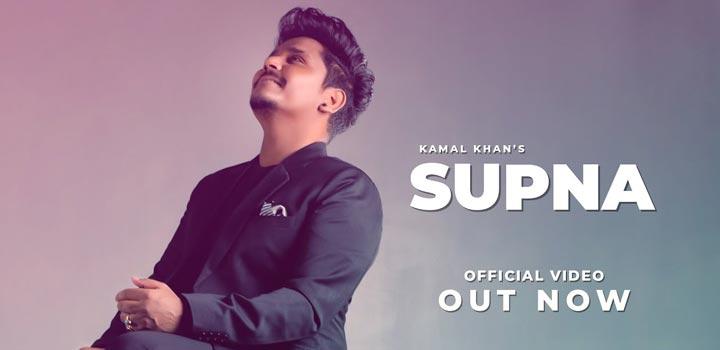 Supna Lyrics by Kamal Khan