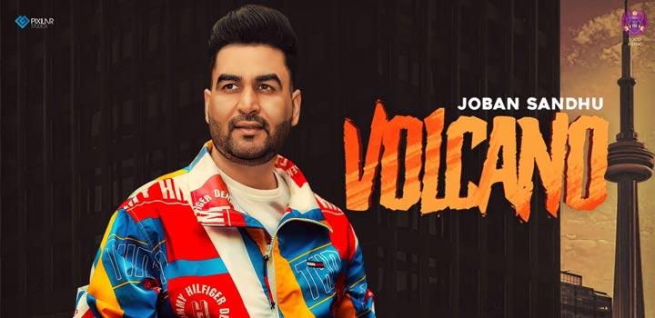 Volcano Lyrics by Joban Sandhu