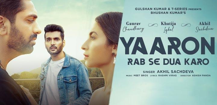 Yaaron Rab Se Dua Karo Lyrics by Akhil Sachdeva