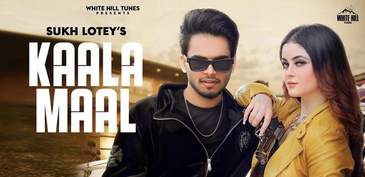 Kaala Maal Lyrics by Sukh Lotey