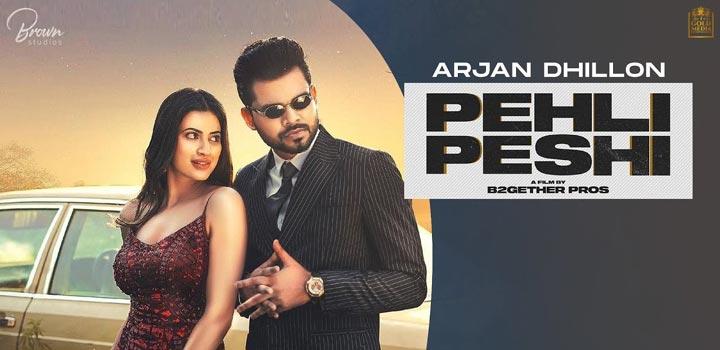 Pehli Peshi Lyrics by Arjan Dhillon