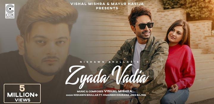 Zyada Vadia Lyrics by Nishawn Bhullar