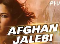 Afghan Jalebi Lyrics from Phantom