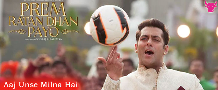 Aaj Unse Milna Hai lyrics from Prem Ratan Dhan Payo