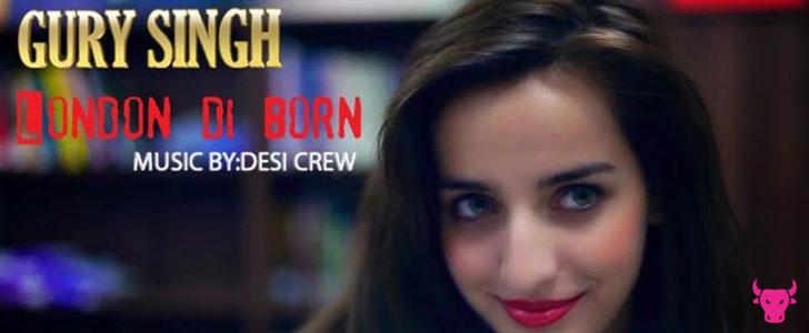 London Di Born lyrics by Gury Singh