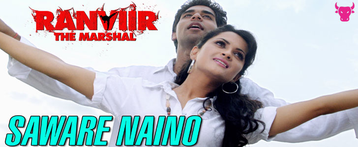 Saware Naino lyrics from Ranviir The Marshal