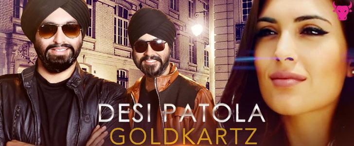 Desi Patola lyrics by Goldkartz