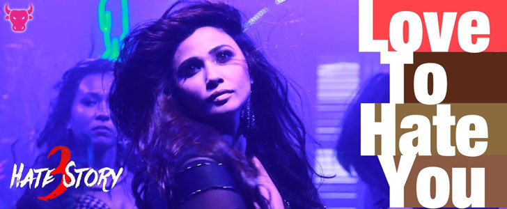 Love To Hate You lyrics from Hate Story 3