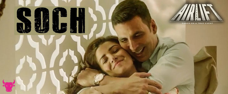 Soch Na Sake lyrics from Airlift