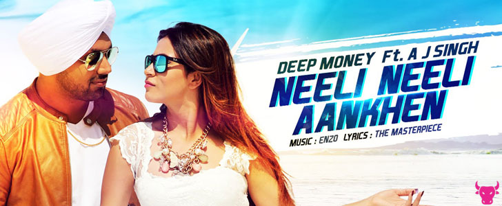 Neeli Neeli Aankhen lyrics by Deep Money, AJ Singh