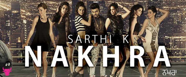 Nakhra lyrics by Sarthi K
