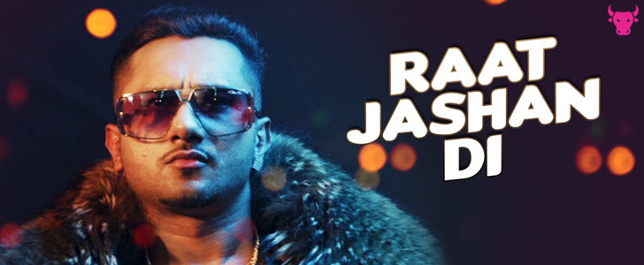 Raat Jashan Di lyrics by Yo Yo Honey Singh, Jasmine Sandlas