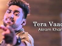 Tera Vaada Lyrics by Akram Khan