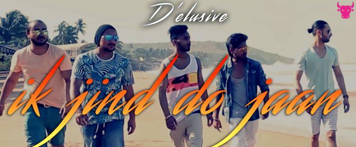 Ik Jind Do Jaan lyrics by D'Elusive