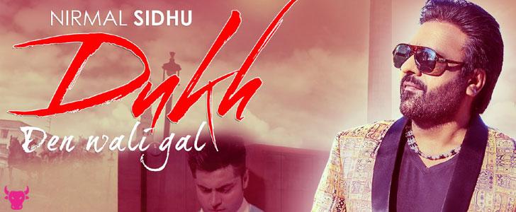 Dukh Den Wali Gal lyrics by Nirmal Sidhu