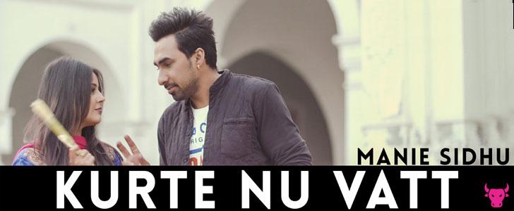 Kurte Nu Vatt lyrics by Manie Sidhu