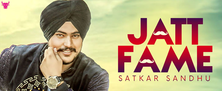 Jatt Fame - Satkar Sandhu