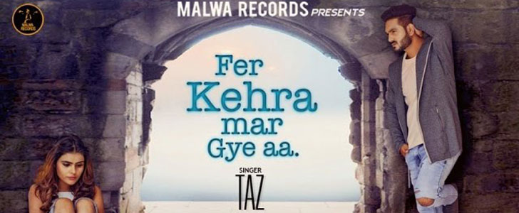 Fer Kehra Mar Gye Aa - Taz