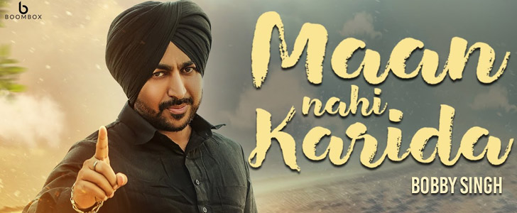 Maan Nahi Karida lyrics by Bobby Singh