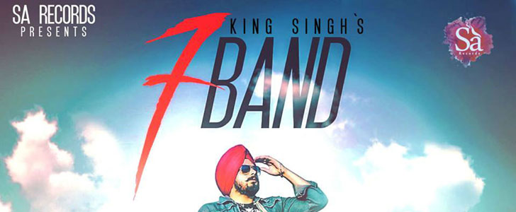 7 Band lyrics by King Singh