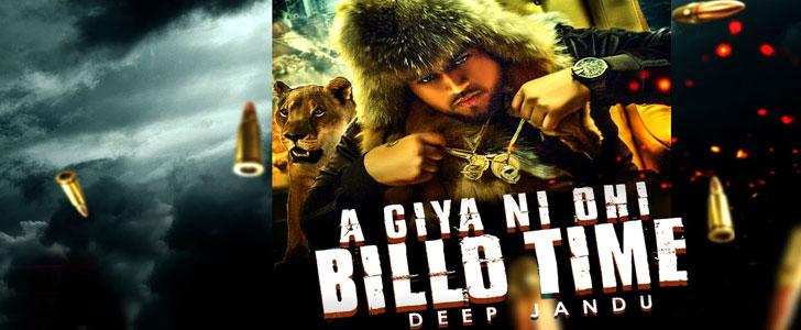 Aa Giya Ni Ohi Billo Time lyrics by Deep Jandu