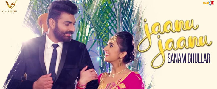 Jaanu Jaanu lyrics by Sanam Bhullar