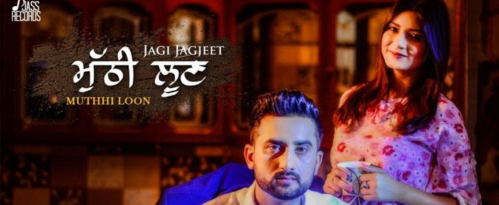 Muthhi Loon lyrics by Jagi Jagjeet