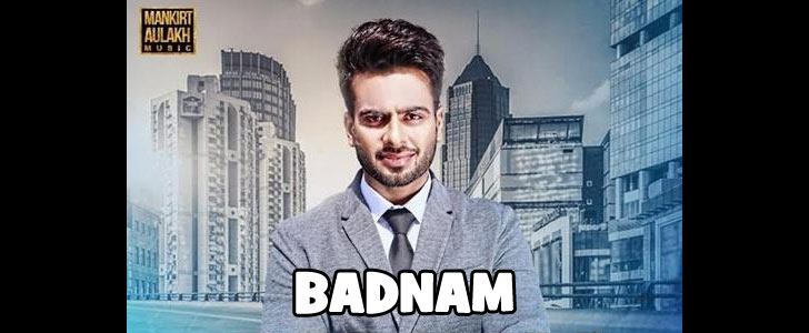 Badnam lyrics by Mankirt Aulakh